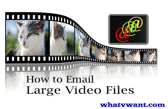 How to email large video files