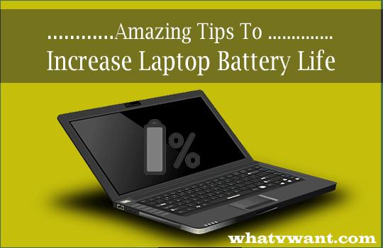 Increase laptop battery life