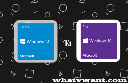 Windows 10 editions comparison with features - Whatvwant