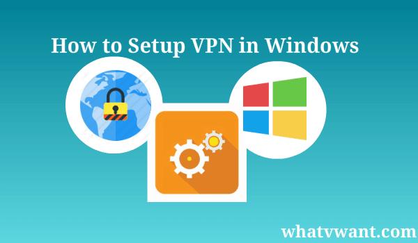 How to setup VPN in Windows