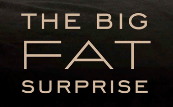 Nina Teicholz's Surprise: Fat is good for you