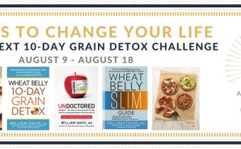 The next Wheat Belly 10-Day Detox Challenge will begin Wednesday August 9th!