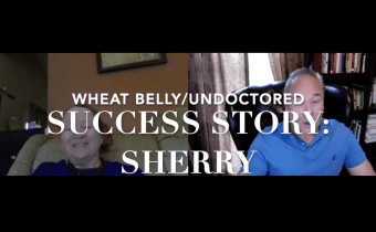Wheat Belly/Undoctored Success Story: Sherry