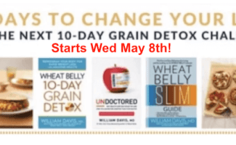 The next Wheat Belly 10-Day Grain Detox Challenge begins Wed May 8th!