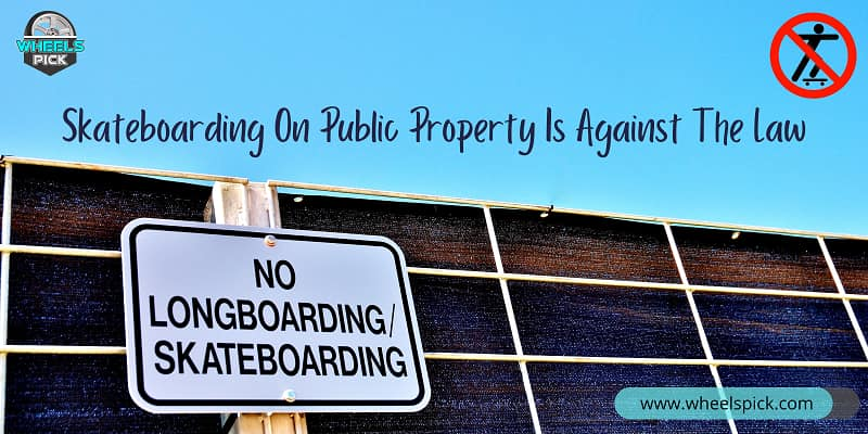 Skateboarding On Public Property Is Against The Law