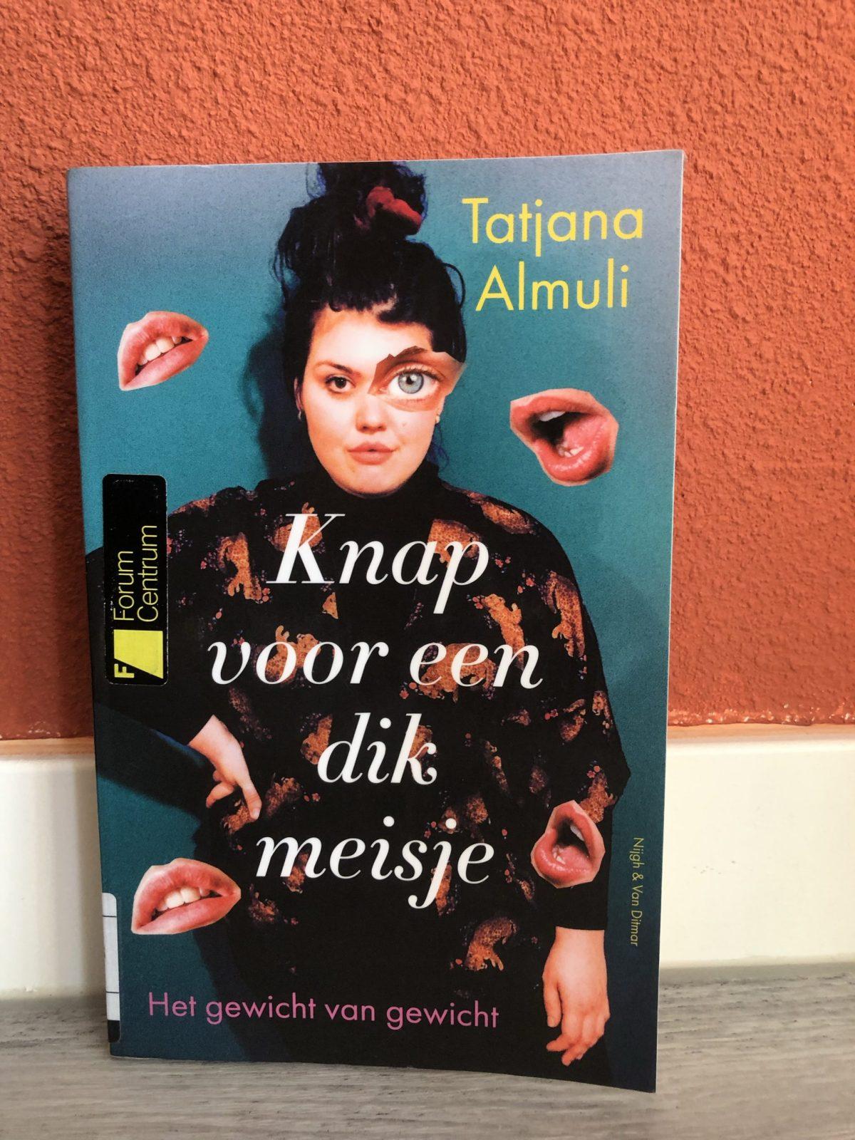 Knap voor een Dik Meisje by Tatjana Almuli