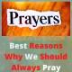 best reasons why we always pray