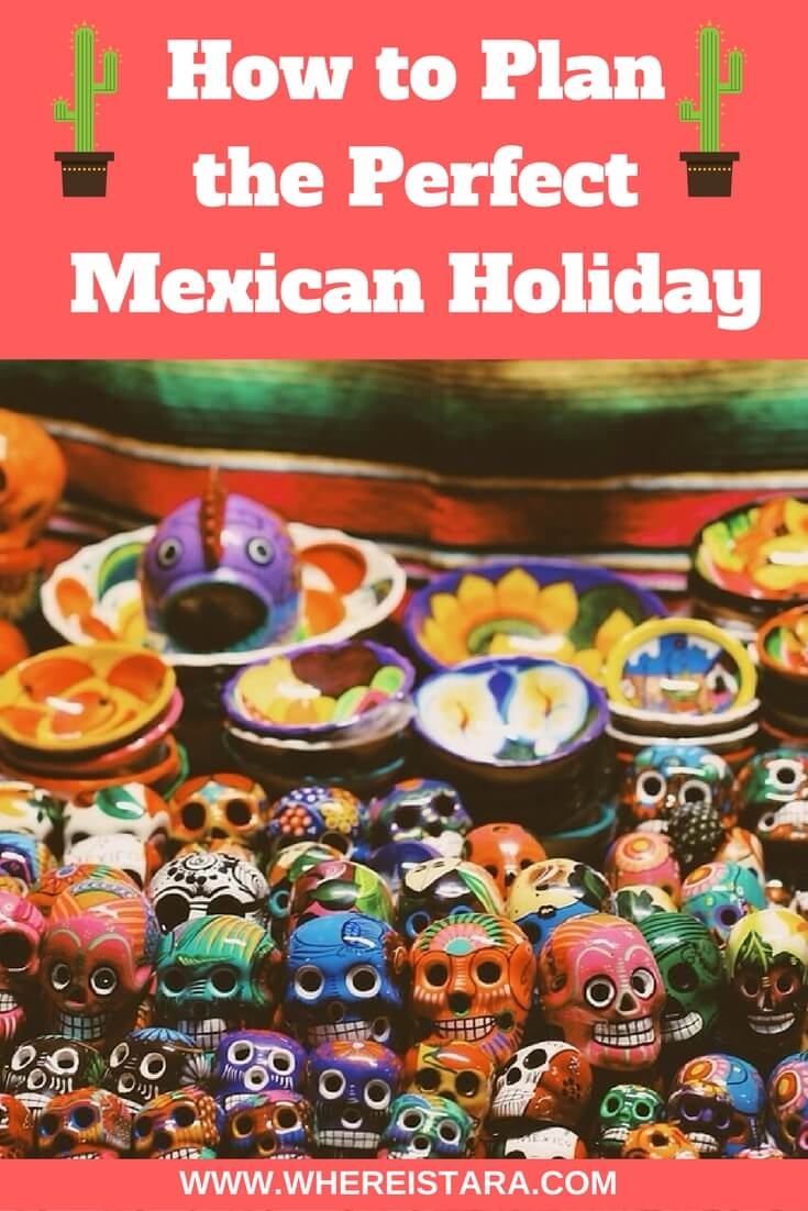 How to Plan the Perfect Mexican Holiday where is tara top irish travel blog