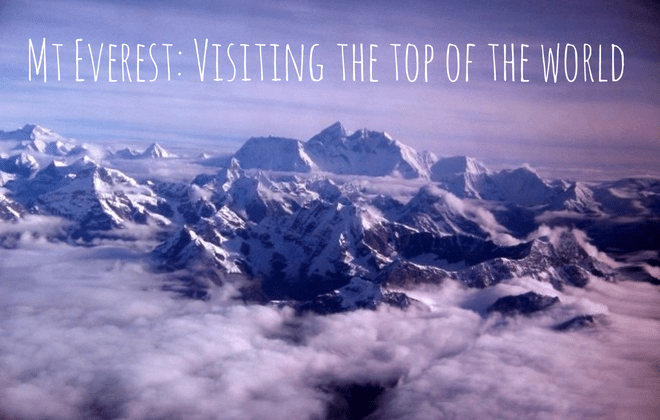 Mt everest: visiting the top of the world