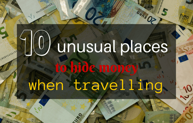 10 unusual places to hide money when travelling