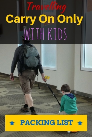Travelling carry on only with kids packing list