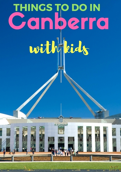 THINGS TO DO IN Canberra with kids