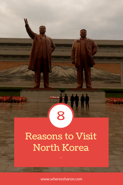 8 reasons to visit north korea