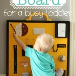 Busy Board for a Busy Toddler!