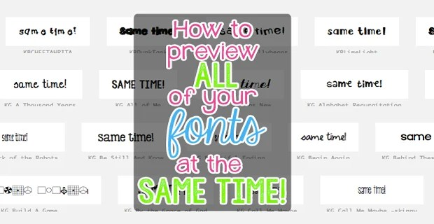 How to Preview ALL of Your Fonts at the SAME TIME!