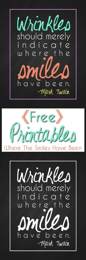 Where The Smiles Have Been Free Printables