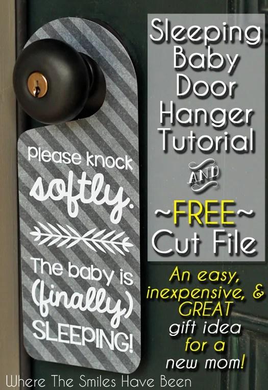 Sleeping Baby Door Hanger Tutorial & FREE Cut File   Where The Smiles Have Been