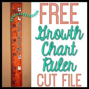 Free DIY Growth Chart Ruler Cut File