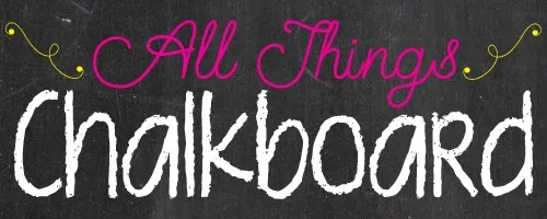 All Things Chalkboard Series!