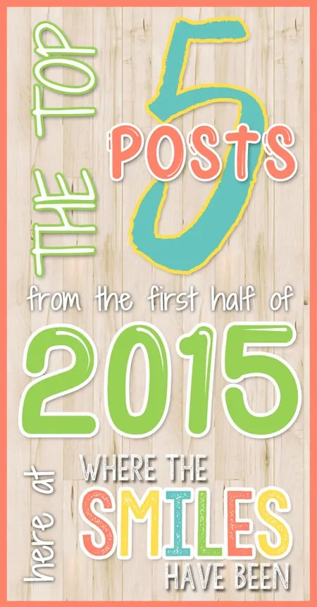 WTSHB's Top 5 Posts from the First Half of 2015! | Where The Smiles Have Been