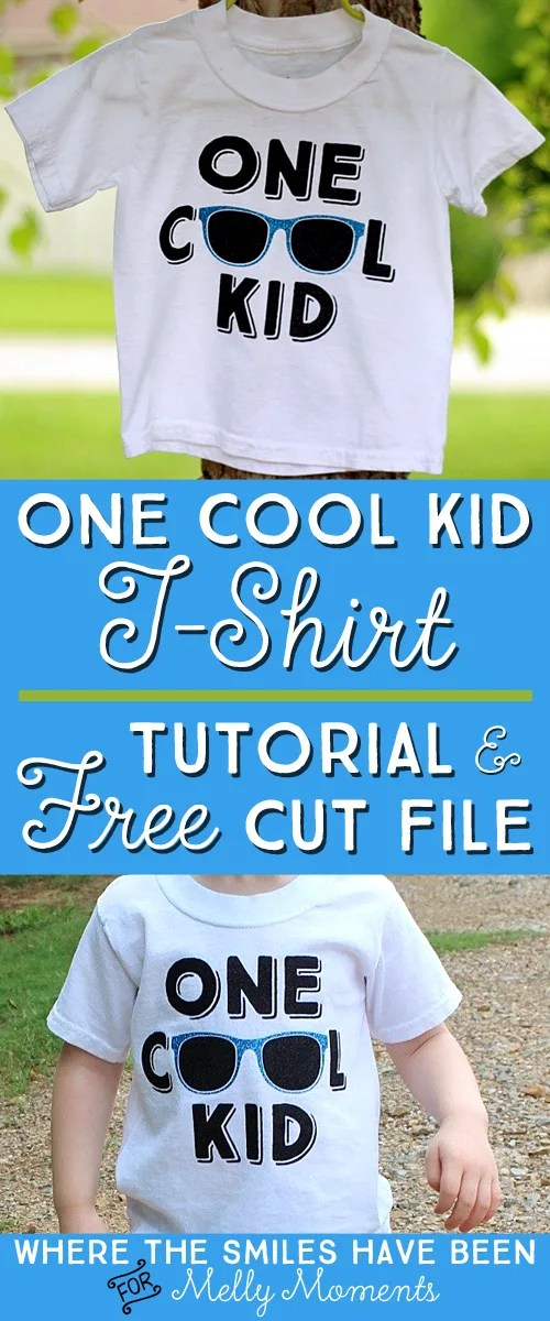 One Cool Kid T-shirt Tutorial and FREE Cut File! | Where The Smiles Have Been for Melly Moments