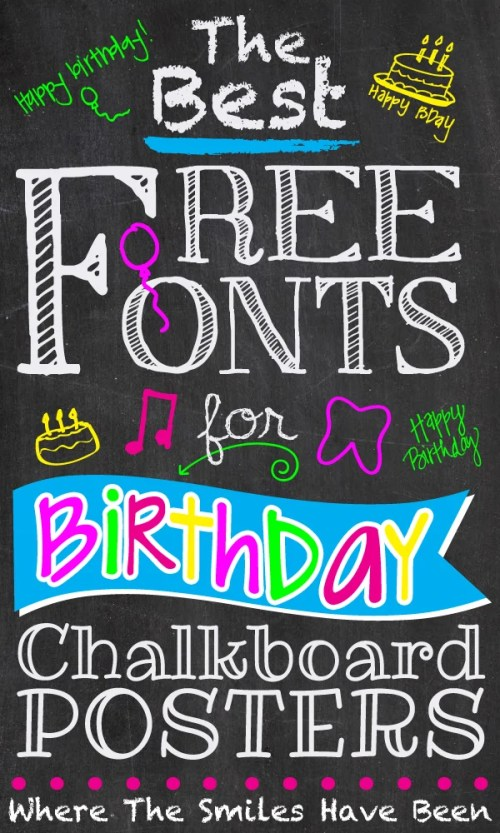 The Best Free Fonts for Birthday Chalkboard Posters! | Where The Smiles Have Been