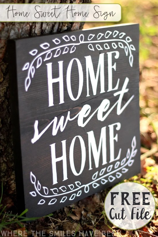 Home Sweet Home Sign with FREE Cut File! | Where The Smiles Have Been