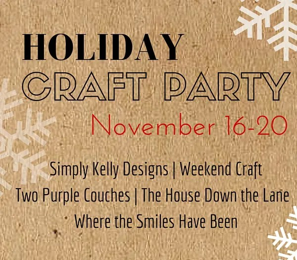Holiday Craft Party! Five Themes over Five Days, plus an AMAZING Giveaway! | Where The Smiles Have Been