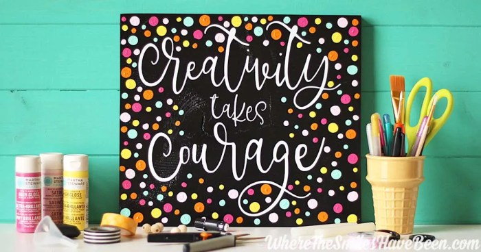This is SUCH a cute, happy sign! Colorful 'Creativity Takes Courage' Sign + FREE Cut File! Where The Smiles Have Been