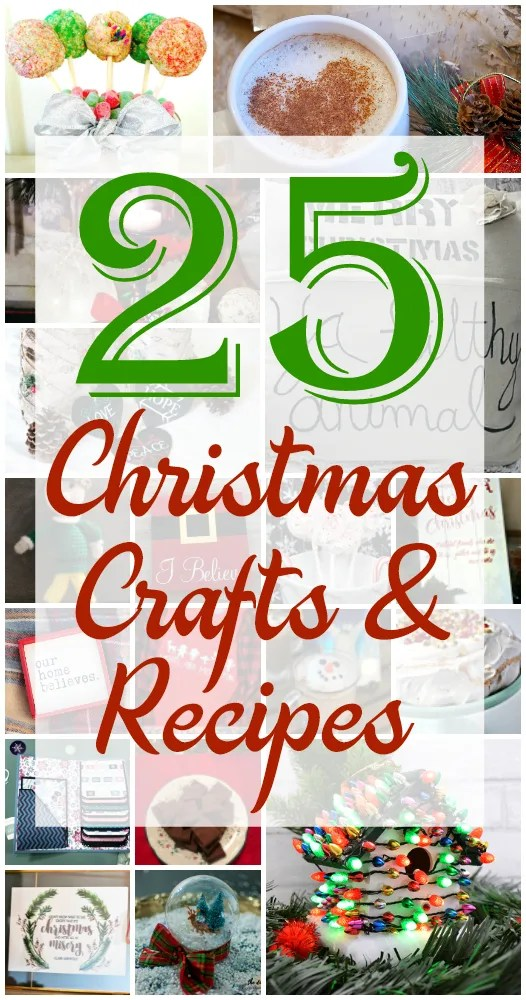 25 Christmas Crafts & Recipes | Where The Smiles Have Been #Christmas