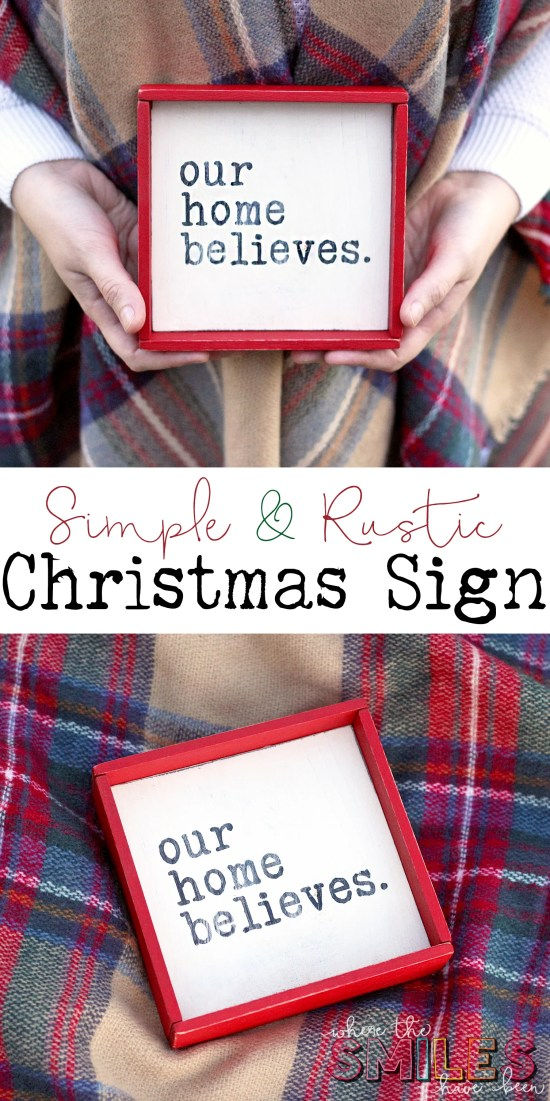 Rustic 'Our Home Believes' Christmas Sign + GIVEAWAY! | Where The Smiles Have Been #Christmas #sign #holidaydecor