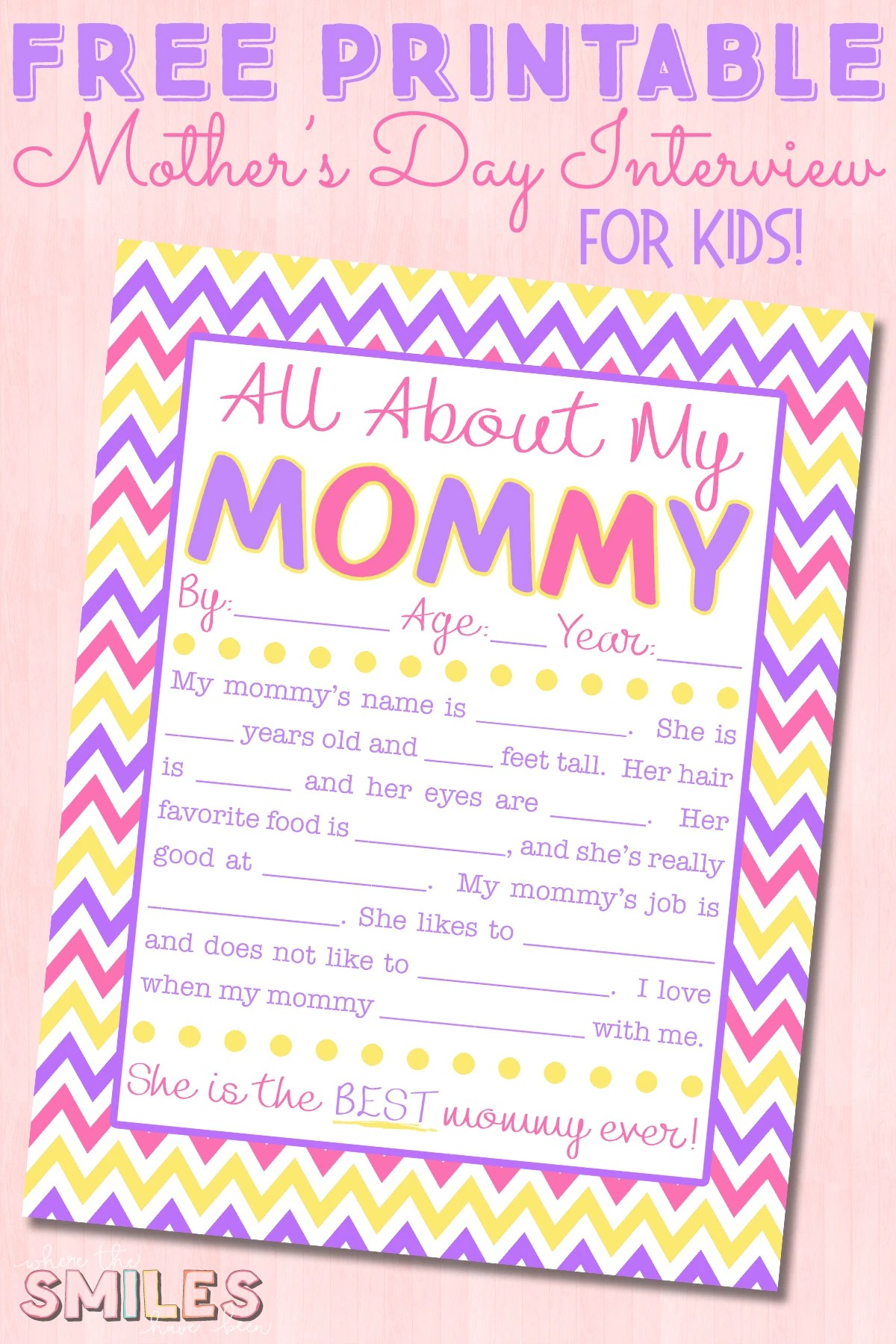 All About My Mommy Interview With FREE Printable! Where The Smiles Have  Been #MothersDay