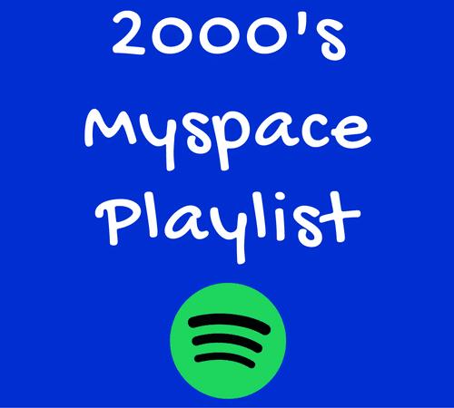 2000's Myspace Spotify Playlist