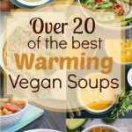 20+ Warming Vegan Soups