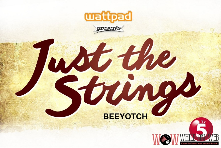WATTPAD SEASON ENDER PRESENTS: Just the Strings