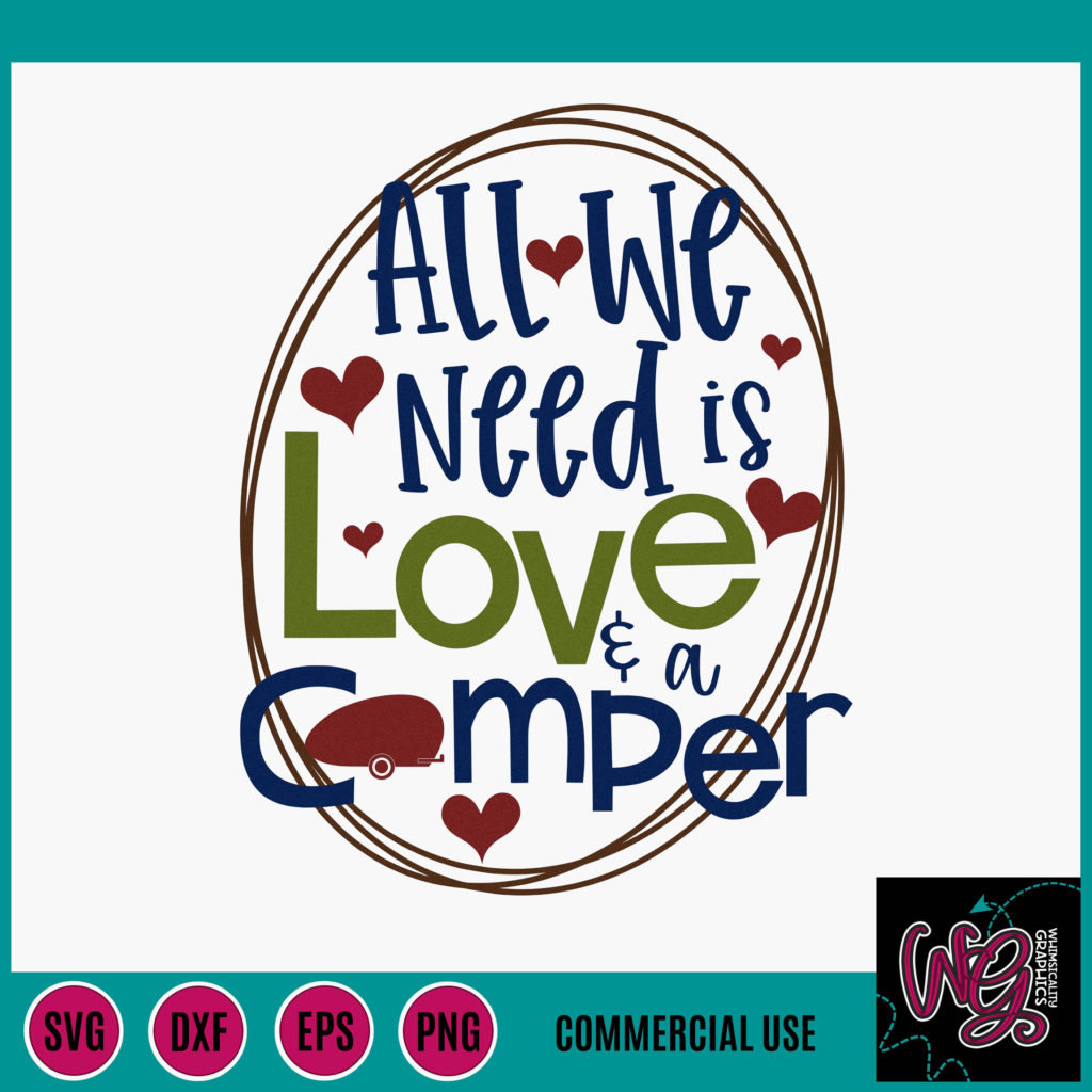 Download All We Need is Love and a Camper SVG, DXF, PNG, EPS