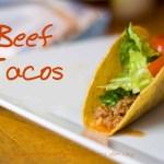 Beef Tacos – my new fav taco recipe
