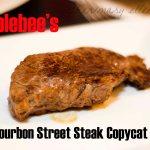 Applebee's Bourbon Street Steak Copycat Recipe