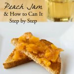 Peach Jam and How to Can It Step by Step