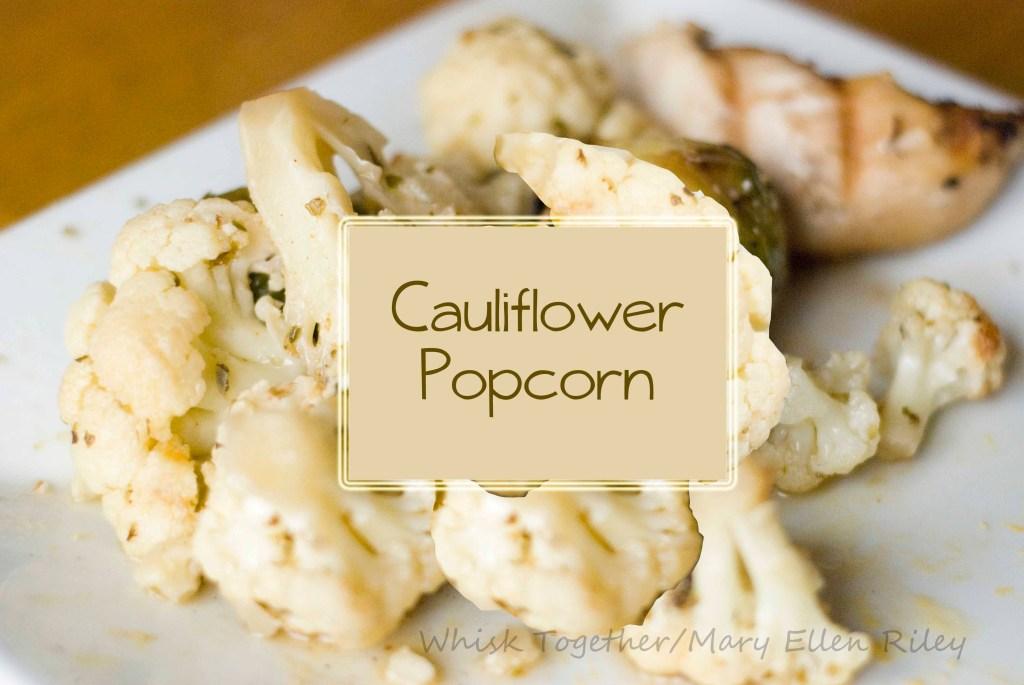 Cauliflower Popcorn at Whisk Together