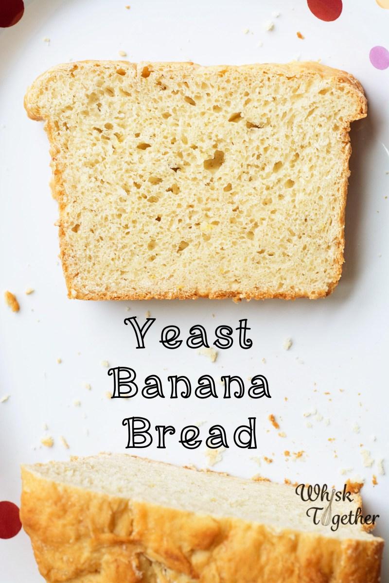 Yeast Banana Bread