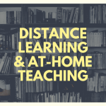 Distance Learning and At Home Teaching