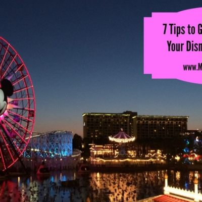 7 Tips to Get the Most From Your Disneyland Vacation