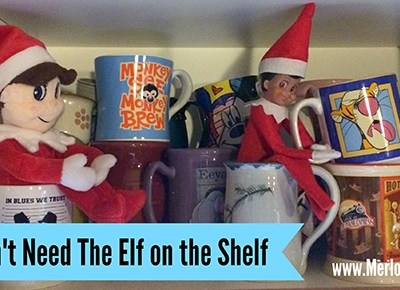 Why I Don't Need The Elf on the Shelf