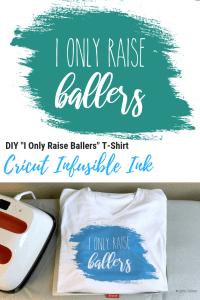 Cricut I only raise ballers shirt DIY Cricut infusible ink