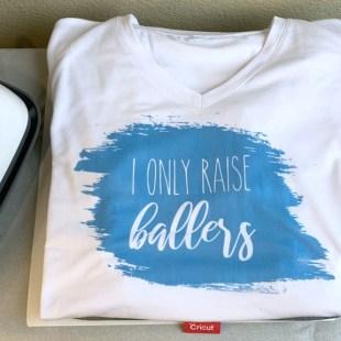 "DIY ""I Raise Ballers"" T-Shirt"