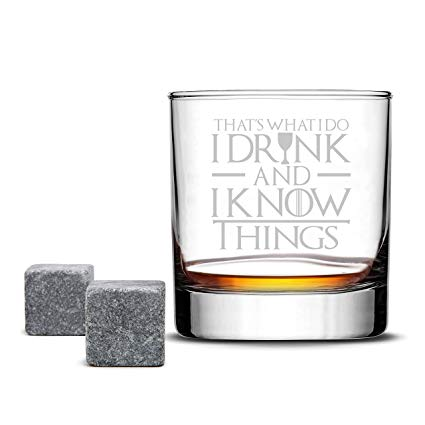Whiskey Glass - Game of Thrones - I Drink and I Know Things