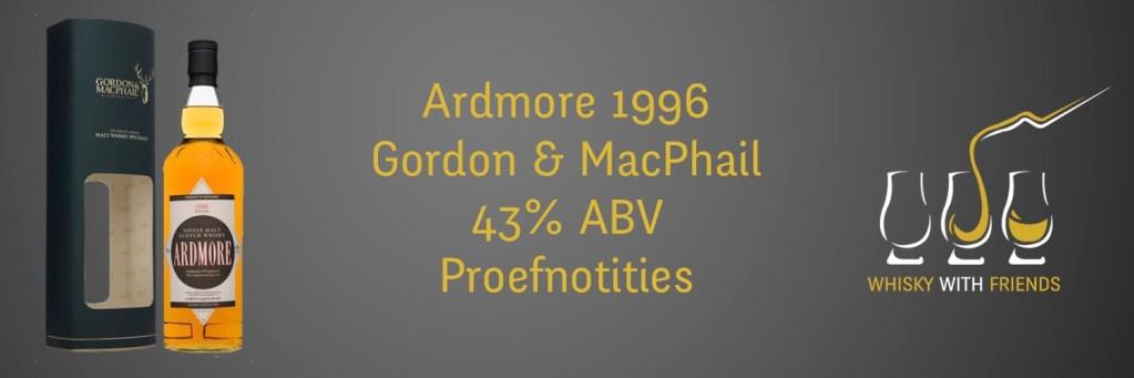 Ardmore 1996 - Gordon & MacPhail - Distillery Labels - Proefnotities