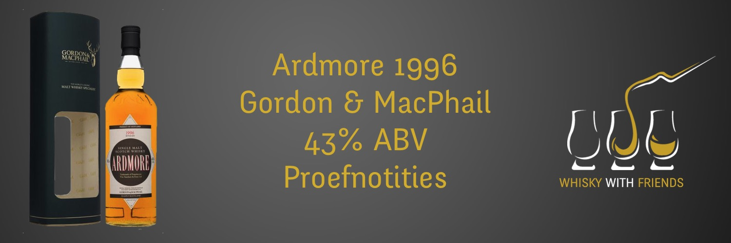 Ardmore 1996 - Gordon & MacPhail - Distillery Labels - Proefnotities
