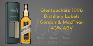 Glentauchers 1996 - Distillery Labels - Gordon & MacPhail